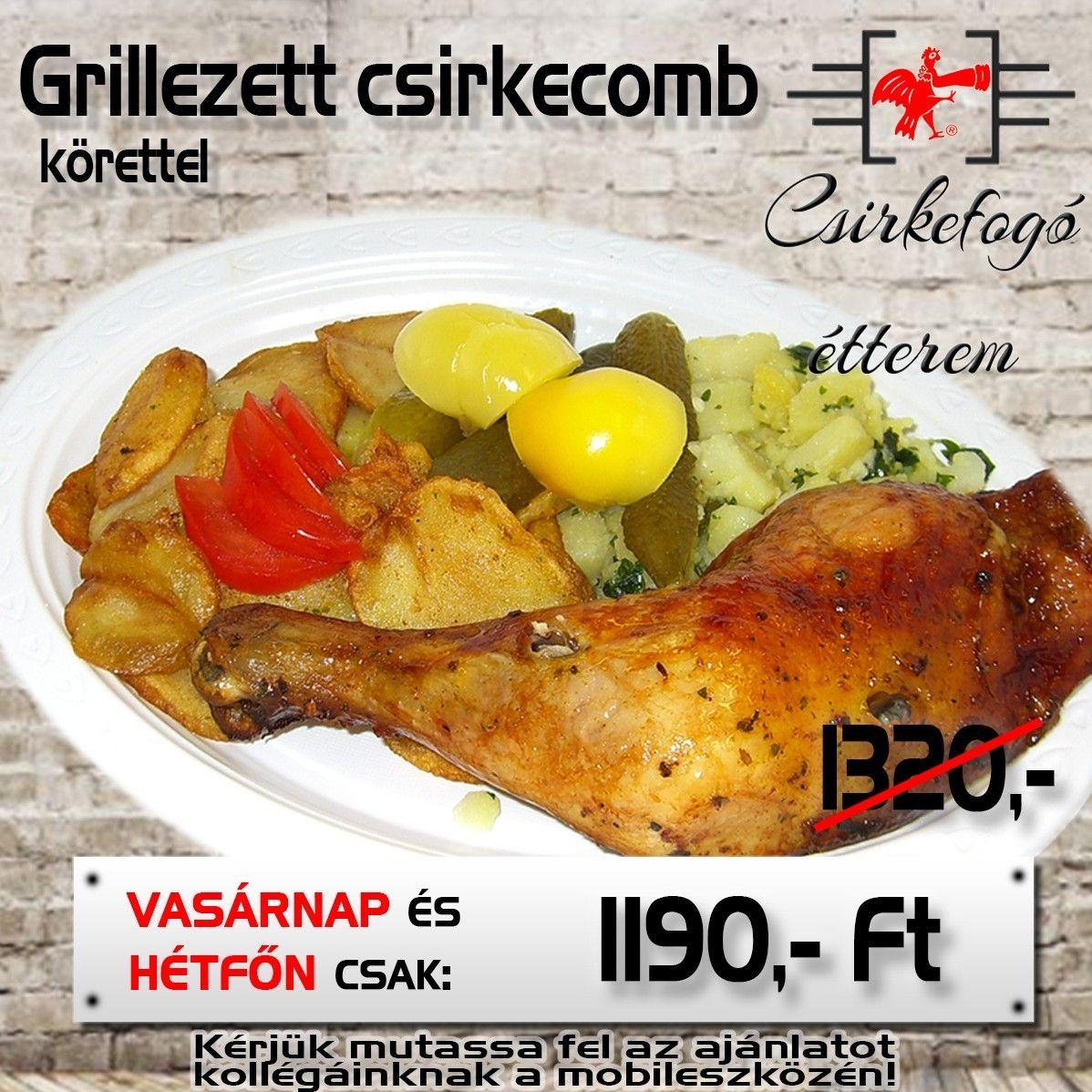 Grill csirkecomb körettel csak 1190,- Ft